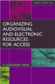 Organizing Audiovisual and Electronic Resources for Access - Ingrid P. Hsieh-Yee