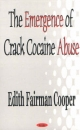 Emergence of Crack Cocaine Abuse - Edith Fairman Cooper