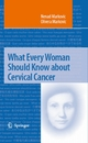 What Every Woman Should Know about Cervical Cancer - Nenad Markovic;  Olivera Markovic