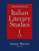 Encyclopedia of Italian Literary Studies - Gaetana Morrone; Paolo Puppa