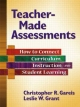 Teacher-Made Assessments - Christopher Gareis;  Leslie Grant