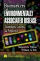 Biomarkers of Environmentally Associated Disease - Samuel H. Wilson; William A. Suk