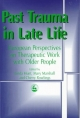 Past Trauma in Late Life - Linda Hunt; Mary Marshall; Cherry Rowlings