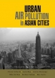 Urban Air Pollution in Asian Cities - Dieter Schwela; Gary Haq; Cornie Huizenga; Wha-Jin Han