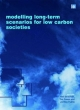 Modelling Long-Term Scenarios for Low Carbon Societies - Neil Strachan; Tim Foxon; Junichi Fujino