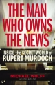 Man Who Owns the News - Michael Wolff