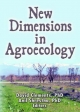 New Dimensions in Agroecology - Anil Shrestha; David Clements