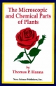 Microscopic and Chemical Parts of Plants - Thomas P. Hanna
