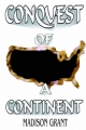Conquest of a Continent - Madison Grant