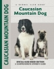 Caucasian Mountain Dog - Stacey L.G. Kubyn; Layne Grether