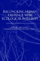 Reconciling Human Existence with Ecological Integrity - Laura Westra; Klaus Bosselmann; Richard Westra
