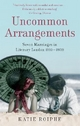 Uncommon Arrangements - Katie Roiphe