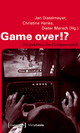 Game over!? - Jan Distelmeyer; Christine Hanke; Dieter Mersch