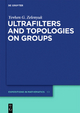 Ultrafilters and Topologies on Groups - Yevhen Zelenyuk