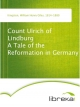Count Ulrich of Lindburg A Tale of the Reformation in Germany - William Henry Giles Kingston
