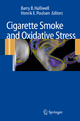 Cigarette Smoke and Oxidative Stress - Barry B. Halliwell; Henrik E. Poulsen