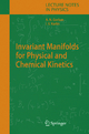 Invariant Manifolds for Physical and Chemical Kinetics - Alexander N. Gorban; Iliya V. Karlin