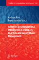 Advances in Computational Intelligence in Transport, Logistics, and Supply Chain Management - Andreas Fink; Franz Rothlauf