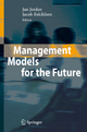 Management Models for the Future - Jan Jonker; Jacob Eskildsen