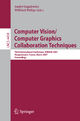 Computer Vision/Computer Graphics Collaboration Techniques - André Gagalowicz; Wilfried Philips