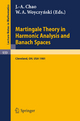 Martingale Theory in Harmonic Analysis and Banach Spaces - J.-A. Chao; W.A. Woyczynski