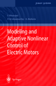 Modeling and Adaptive Nonlinear Control of Electric Motors - Farshad Khorrami; Prashanth Krishnamurthy; Hemant Melkote