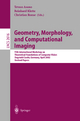 Geometry, Morphology, and Computational Imaging - Tetsuo Asano; Reinhard Klette; Christian Ronse