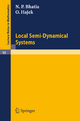 Local Semi-Dynamical Systems - N. P. Bhatia; O. Hajek