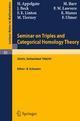 Seminar on Triples and Categorical Homology Theory - B. Eckmann; H. Appelgate; M. Barr; J. Beck; F. W. Lawvere; F. E. Linton; E. Manes; M. Tierney; F. Ulmer