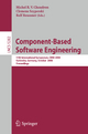 Component-Based Software Engineering - Michel R. V. Chaudron; Clemens Szyperski; Ralf H. Reussner
