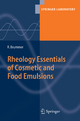 Rheology Essentials of Cosmetic and Food Emulsions - Rüdiger Brummer