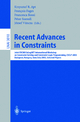 Recent Advances in Constraints - Krzysztof Apt; Francois Fages; Francesca Rossi; Peter Szeredi; Josef Váncza