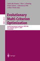 Evolutionary Multi-Criterion Optimization - Carlos M. Fonseca; Peter J. Fleming; Eckart Zitzler; Kalyanmoy Deb; Lothar Thiele