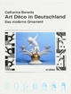 Art Déco in Deutschland - Catharina Berents