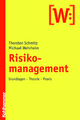 Risikomanagement - Thorsten Schmitz; Michael Wehrheim