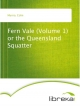 Fern Vale (Volume 1) or the Queensland Squatter - Colin Munro