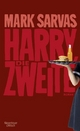 Harry, die Zweite - Mark Sarvas