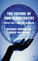 Future of Our Democracies - Michael Bruter; Sarah Harrison