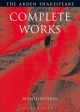 Arden Shakespeare Complete Works - William Shakespeare; Ann Thompson; Richard Proudfoot; David Scott Kastan