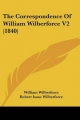 Correspondence of William Wilberforce V2 (1840) - William Wilberforce; Robert Isaac Wilberforce; Samuel Wilberforce