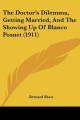 Doctor's Dilemma, Getting Married, and the Showing Up of Blanco Posnet (1911) - Bernard Shaw