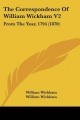 Correspondence of William Wickham V2 - William Wickham; William Wickham