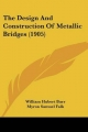 Design and Construction of Metallic Bridges (1905) - William Hubert Burr; Myron Samuel Falk