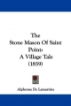Stone Mason Of Saint Point - Alphonse de Lamartine