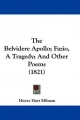 Belvidere Apollo; Fazio, A Tragedy; And Other Poems (1821) - Henry Hart Milman