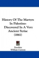 History Of The Martyrs In Palestine - Eusebius; William Cureton