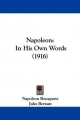 Napoleon: In His Own Words (1916)