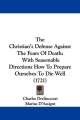 Christian's Defense Against The Fears Of Death - Charles Drelincourt