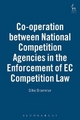 Co-operation Between National Competition Agencies in the Enforcement of EC Competition Law - Silke Brammer