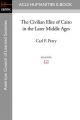 Civilian Elite of Cairo in the Later Middle Ages - Carl F Petry